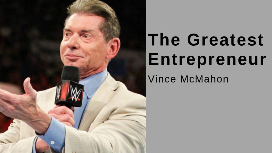 ENTREPRENEURIAL STRATEGIES BY Vince McMahon