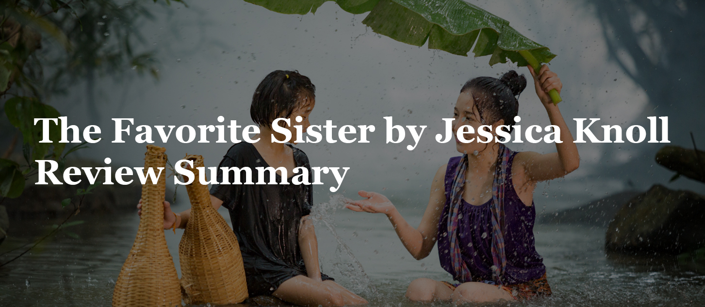 The Favorite Sister by Jessica Knoll Review Summary