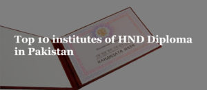 Top 10 institutes of HND Diploma in Pakistan