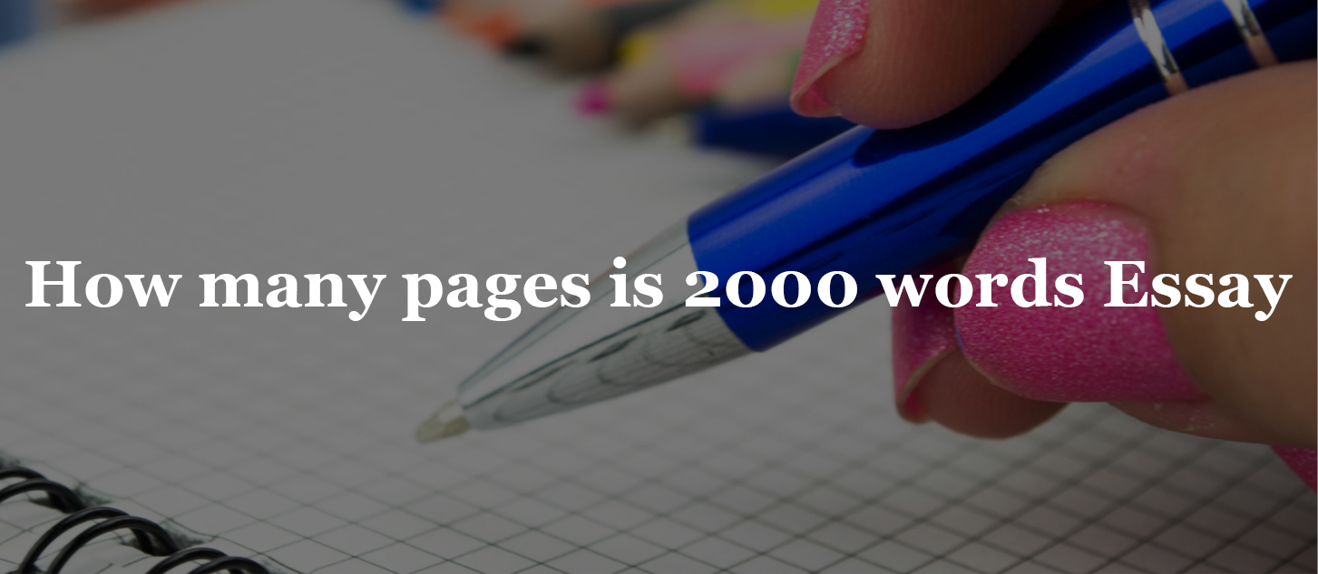 How many pages is 2000 words Essay