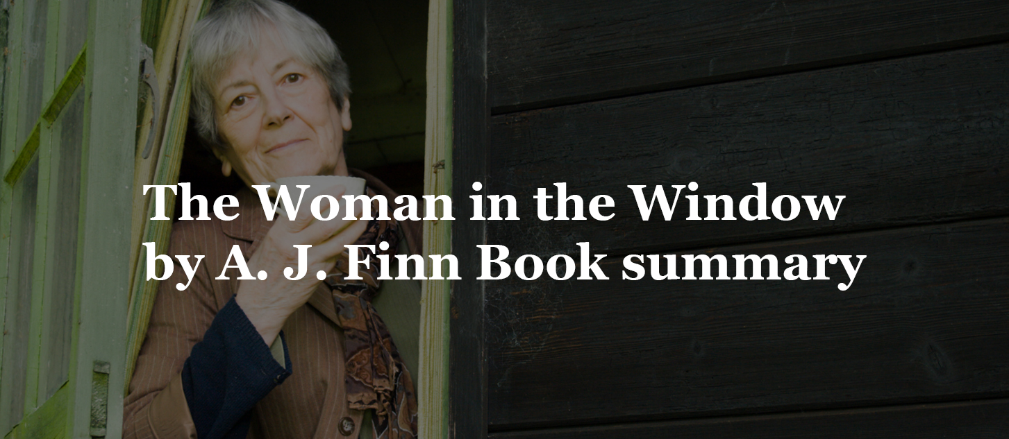 The Woman in the Window by A. J. Finn Book summary