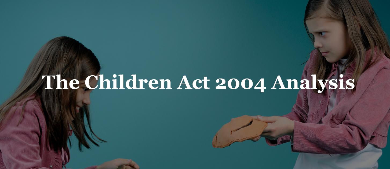 Essay: The Children Act 2004 Analysis
