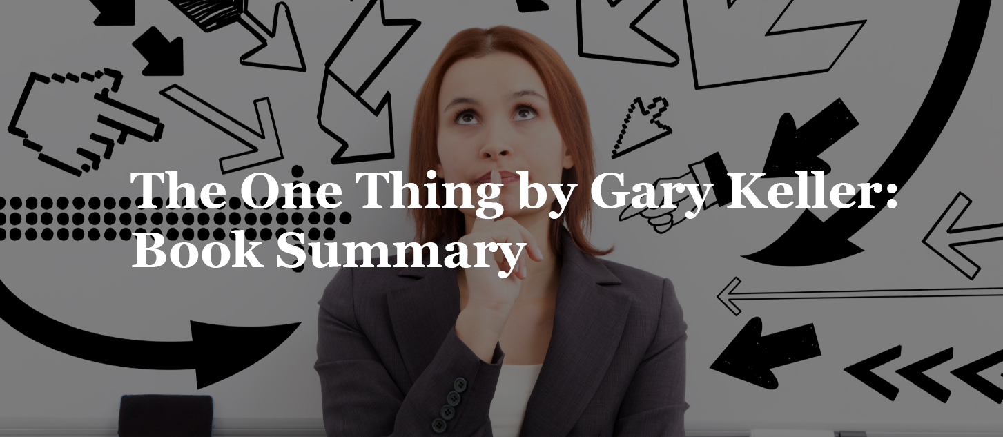 The One Thing by Gary Keller: Book  Summary