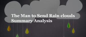 The Man to Send Rain clouds Summary Analysis