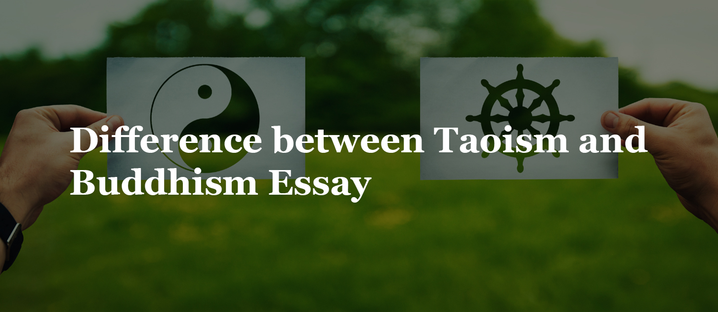 Difference between Taoism and Buddhism Essay