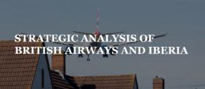 STRATEGIC ANALYSIS OF BRITISH AIRWAYS AND IBERIA