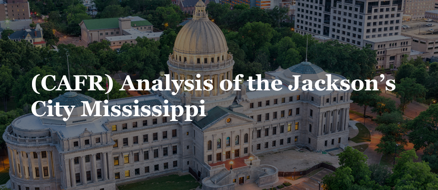 (CAFR) Analysis of the Jackson's City Mississippi