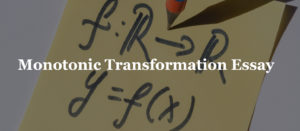 Monotonic Transformation Essay