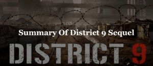 Summary Of District 9 Sequel