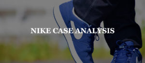 NIKE CASE ANALYSIS