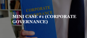 MINI CASE #1  (CORPORATE GOVERNANCE)