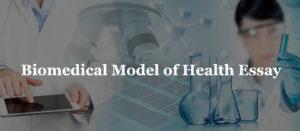 Biomedical Model of Health Essay