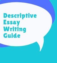 Descriptive Essay Writing Guide