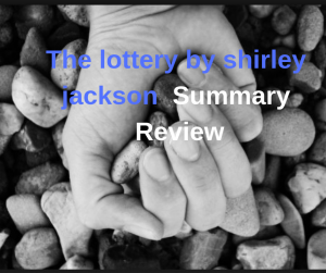 The lottery by shirley jackson questions