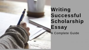 how to write successful scholarship essay