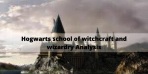 Hogwarts-school-of-witchcraft-and-wizardry-Analysis