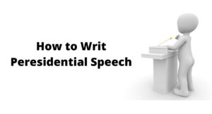How to write presidential speech